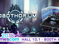 Robothorium at Gamescom 2018 and release date announced!