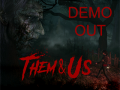 Them & Us Demo Out [Download Now]