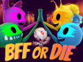 BFF or Die is out on Steam Today