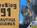 DevBlog 91 - Beautiful Buildings
