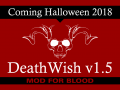 Death Wish 1.5 for Blood out this Halloween!
