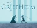 Griefhelm - Pre-release Demo Released