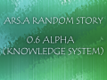 ARS: A Random Story V0.6(Knowledge Update)(Release)