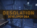 Desolation Developer Q&A