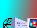 technical Dificulties