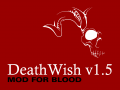 Death Wish 1.5 is out now!
