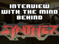 Interview with the Mind behind Synther