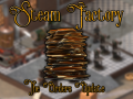 Steam Factory v0.2: the Orders Update