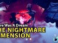 There Was a Dream - Nightmare dimension - Gameplay