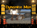Dynamite Man: A quest journey to crush - Released Now!