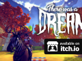 There Was a Dream - Available Now!