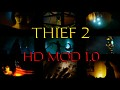 Thief 2 HD Mod v1.0 is out!