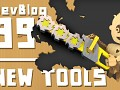 Dev Blog 99 - New Tools Coming Soon