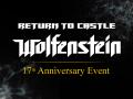 Return to Castle Wolfenstein™ 17th Anniversary Event 🎦