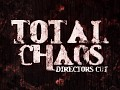 Total Chaos - Directors Cut Announced!