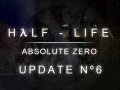Half-Life Absolute Zero Update 6 - Not to Schedule Edition
