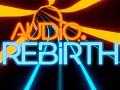 Audio Rebirth Open for Testing