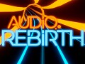 Audio Rebirth Early Access Announcement