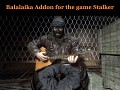 Balalaika Addon for the game Stalker