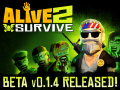Weekly Beta Release: Alive 2 Survive (v0.1.4)