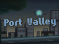 Port Valley [the competent DEMO] - Now available!