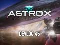 Astrox Imperium DEVLOG 45