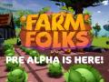 Farm Folks Pre Alpha is Here!