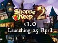 Shoppe Keep 2 Reaches Full Launch on 25 April!