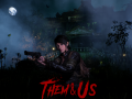 Them & Us - Reworked from ground up - Major Update