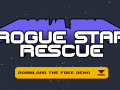 Rogue Star Rescue, Free Demo