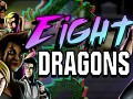 Eight Dragons: Early Access Update