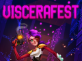 Viscerafest: Progress!