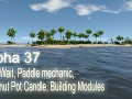 Alpha 37 - Sit & Wait, Paddle mechanic, Coconut Pot Candle, Building Modules