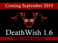 Death Wish 1.6 Coming in September!