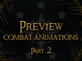 Matched combat animations preview - Part 2