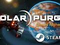 Solar Purge Closed Alpha build #2