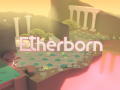Etherborn is Now Available to Download