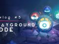 Devlog #5: Playground