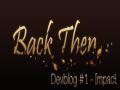 Back Then - Devblog #1 | Impact