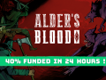 Alder's Blood 40% funded after 24 hours!
