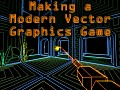 Making a Modern Vector Graphics Game
