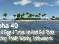 Alpha 40 - Nests & Eggs 4 Turtles, No-Nest Gull Rocks, Crouching, Paddle Wearing, Achievements