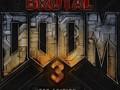My new Addon Brutal Doom 3 BFG Edition