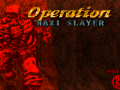 """Operation: Nazi Slayer"" finally released!"