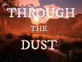 Through The Dust is now available on Steam