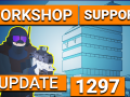 Update 1297 + Steam Workshop Support!
