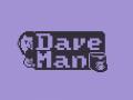 Dave-Man Update