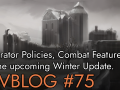 Moderator Policies, Combat Features, and the upcoming Winter Update