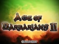 Age of Barbarians II