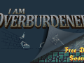 I Am Overburdened, what is to come